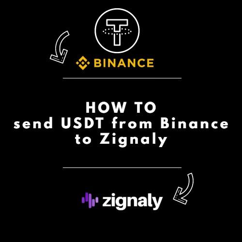 send USDT binance to zignaly